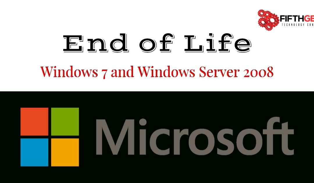 End of Life for Windows 7 and Windows Server 2008. Are you ready?